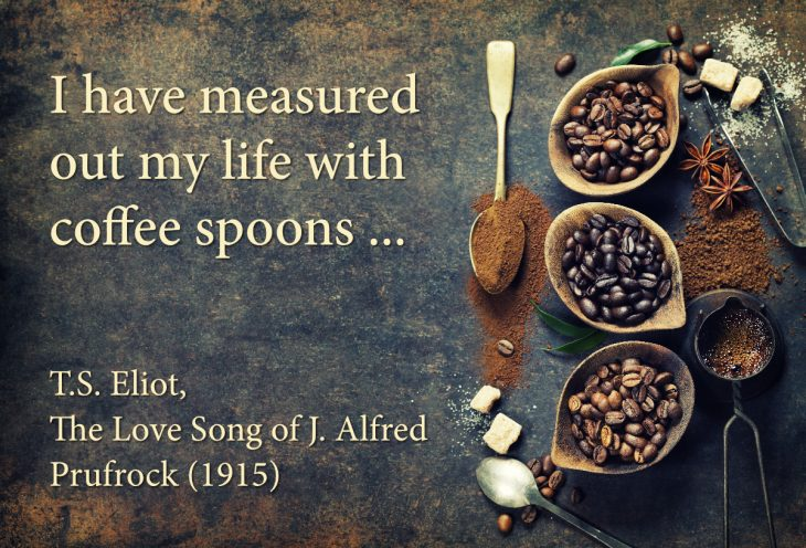 T.S. Eliot coffee spoons quotation