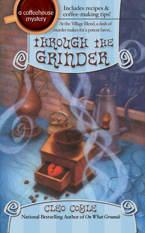Through the Grinder by Cleo Coyle