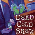 Dead Cold Brew by Cleo Coyle