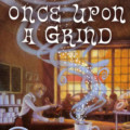 Once Upon a Grind by Cleo Coyle (Coffeehouse Mystery #14)